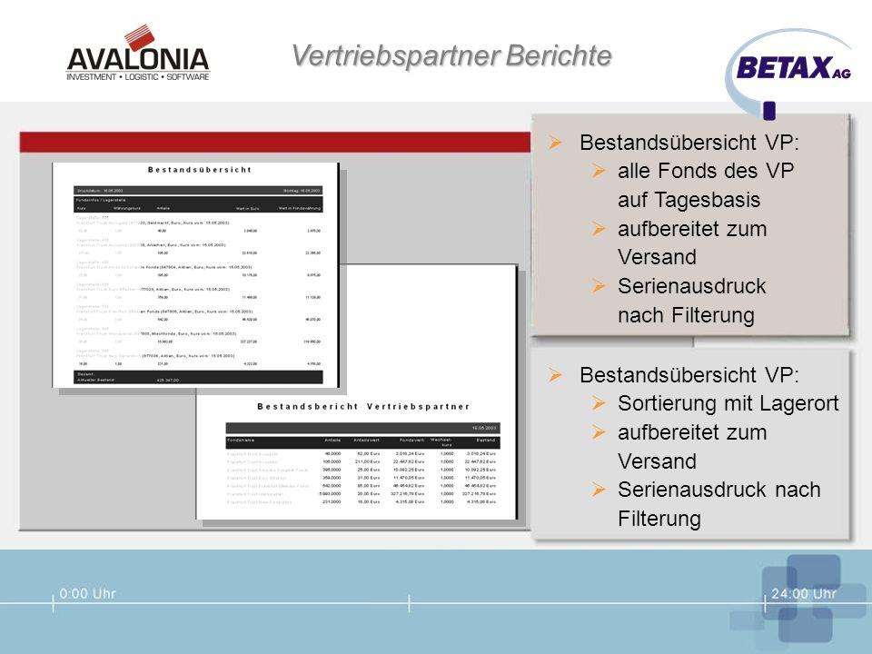 Vertriebspartner Berichte Bestandsübersicht VP: alle Fonds des VP auf Tagesbasis aufbereitet zum Versand Serienausdruck nach Filterung Bestandsübersic