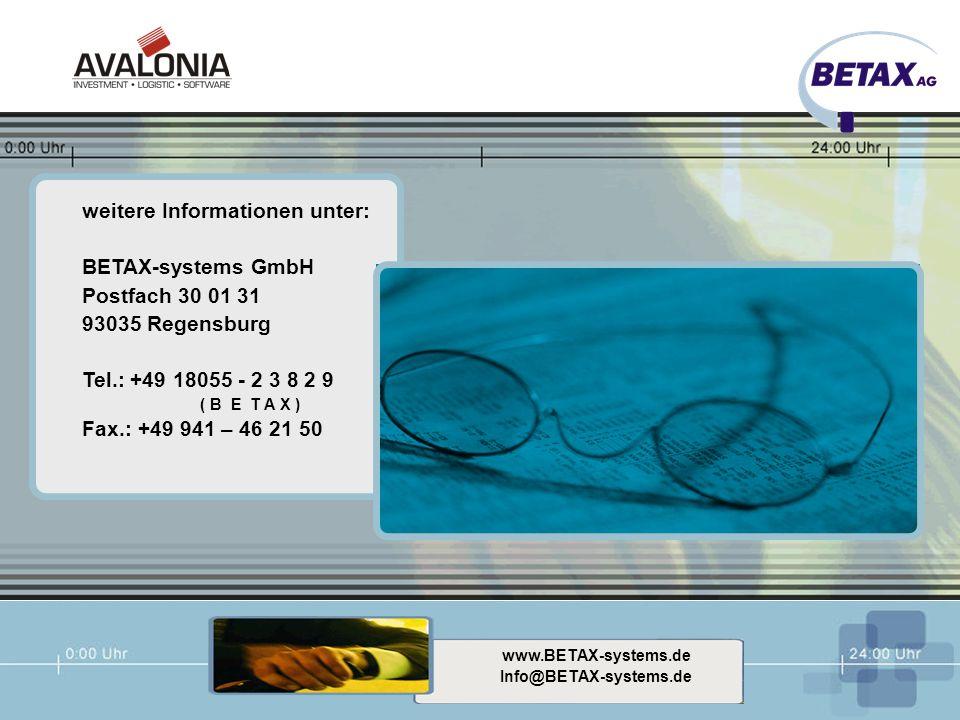 weitere Informationen unter: BETAX-systems GmbH Postfach 30 01 31 93035 Regensburg Tel.: +49 18055 - 2 3 8 2 9 ( B E T A X ) Fax.: +49 941 – 46 21 50