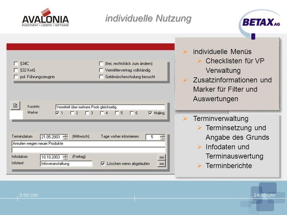 individuelle Nutzung individuelle Menüs Checklisten für VP Verwaltung Zusatzinformationen und Marker für Filter und Auswertungen Terminverwaltung Term