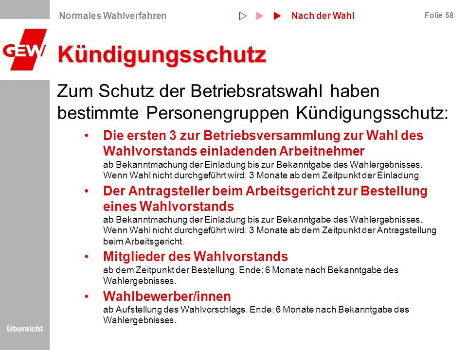 Übersicht Folie 58 Kündigungsschutz Zum Schutz der Betriebsratswahl haben bestimmte Personengruppen Kündigungsschutz: Die ersten 3 zur Betriebsversamm