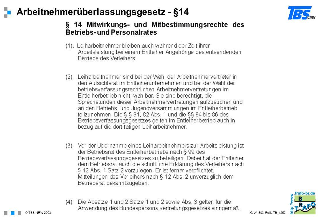 © TBS-NRW 2003 Arbeitnehmerüberlassungsgesetz - §14 KoW1303; Folie TB_1252