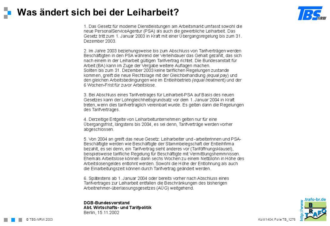© TBS-NRW 2003 Was ändert sich bei der Leiharbeit? KoW1404; Folie TB_1276