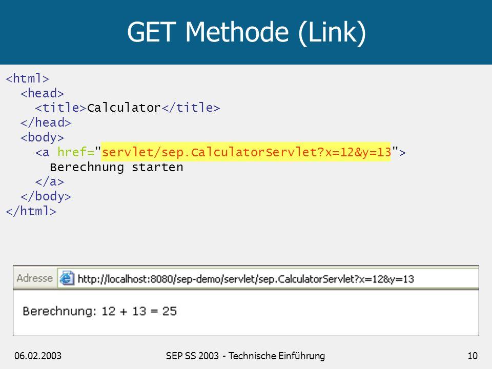 06.02.2003SEP SS 2003 - Technische Einführung10 Calculator Berechnung starten GET Methode (Link)