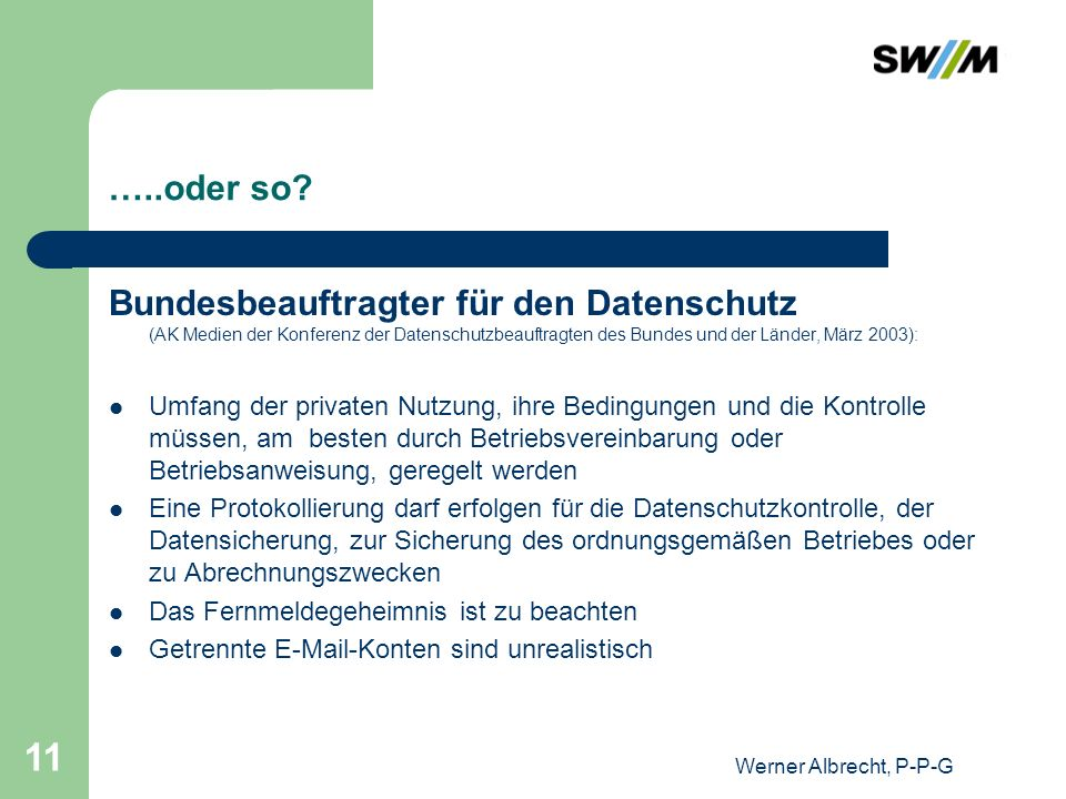 Werner Albrecht, P-P-G 11 …..oder so? Bundesbeauftragter für den Datenschutz (AK Medien der Konferenz der Datenschutzbeauftragten des Bundes und der L