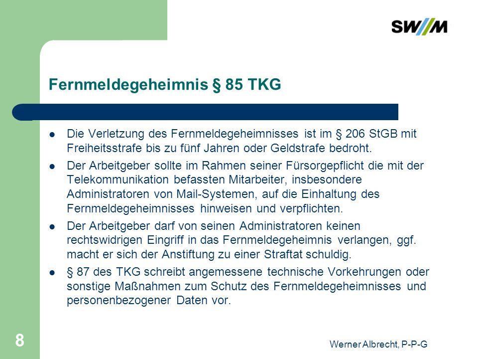Werner Albrecht, P-P-G 9 Umstrittene Protokollierung Regierungspräsidium Darmstadt (zuständige Aufsichtsbehörde für T-Online): Die Protokollierung von IP-Nummern ist unabhängig vom TDDSG gemäß § 9 BDSG zur Gewährleistung der Datensicherheit erforderlich.