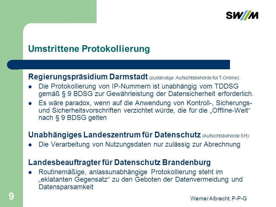 Werner Albrecht, P-P-G 9 Umstrittene Protokollierung Regierungspräsidium Darmstadt (zuständige Aufsichtsbehörde für T-Online): Die Protokollierung von