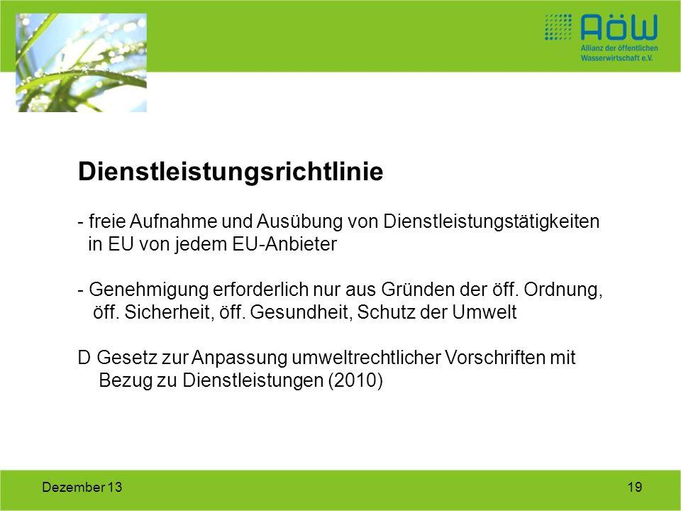 19Dezember 13 Dienstleistungsrichtlinie - freie Aufnahme und Ausübung von Dienstleistungstätigkeiten in EU von jedem EU-Anbieter - Genehmigung erforde