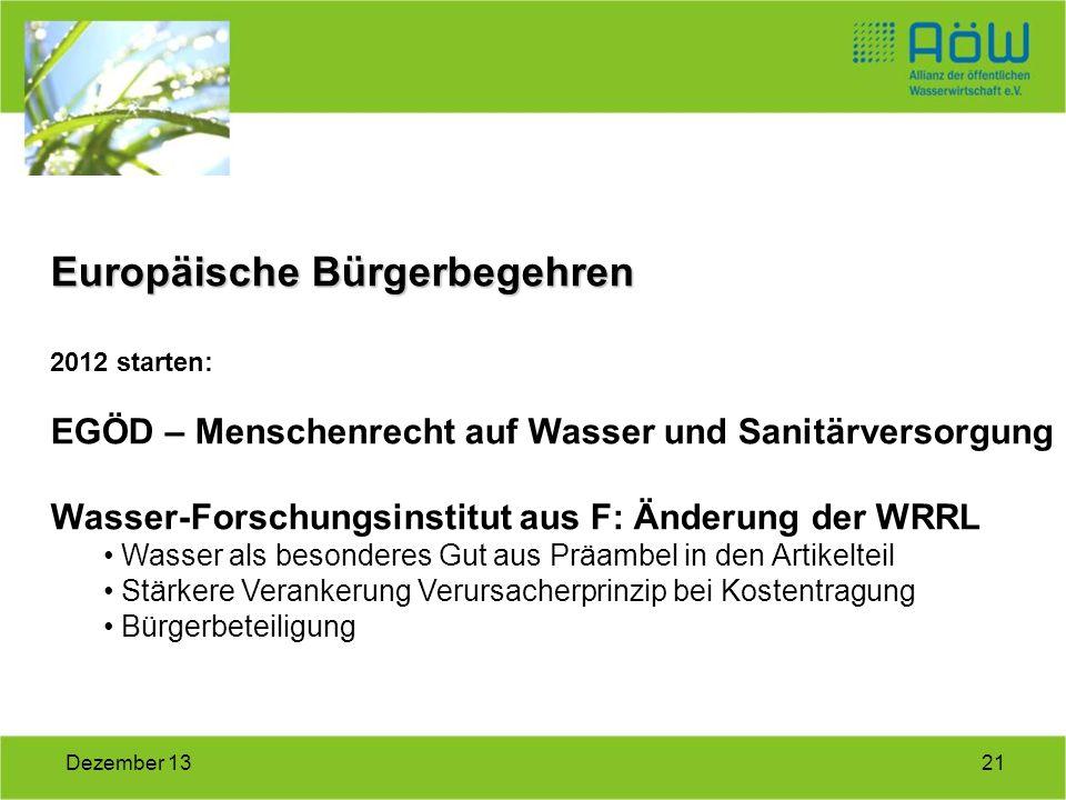 21Dezember 13 Europäische Bürgerbegehren 2012 starten: EGÖD – Menschenrecht auf Wasser und Sanitärversorgung Wasser-Forschungsinstitut aus F: Änderung