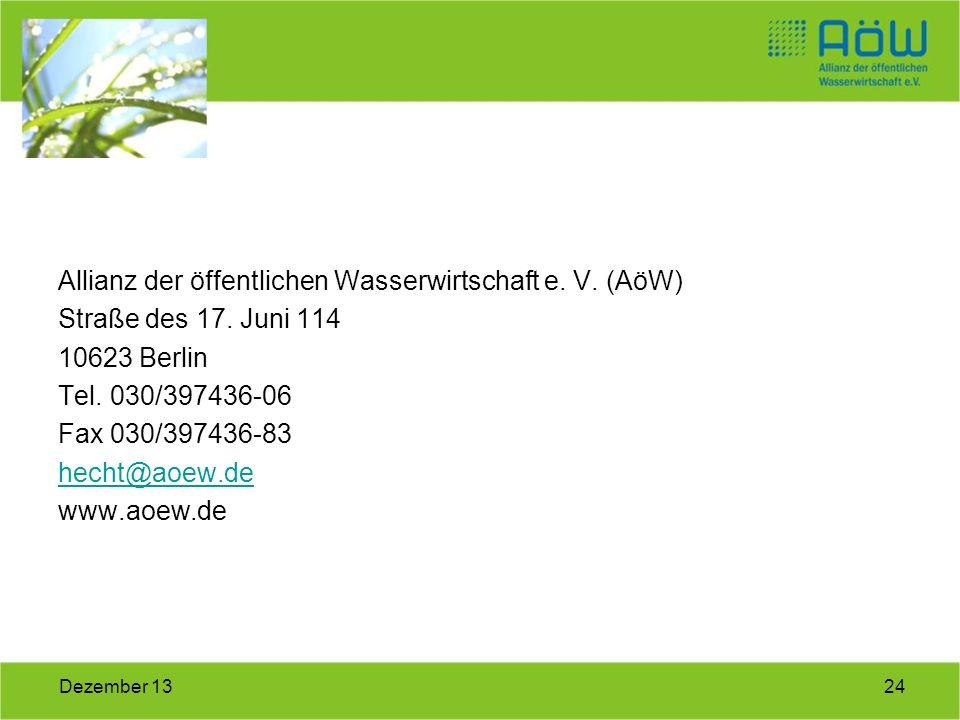 24Dezember 13 Allianz der öffentlichen Wasserwirtschaft e. V. (AöW) Straße des 17. Juni 114 10623 Berlin Tel. 030/397436-06 Fax 030/397436-83 hecht@ao