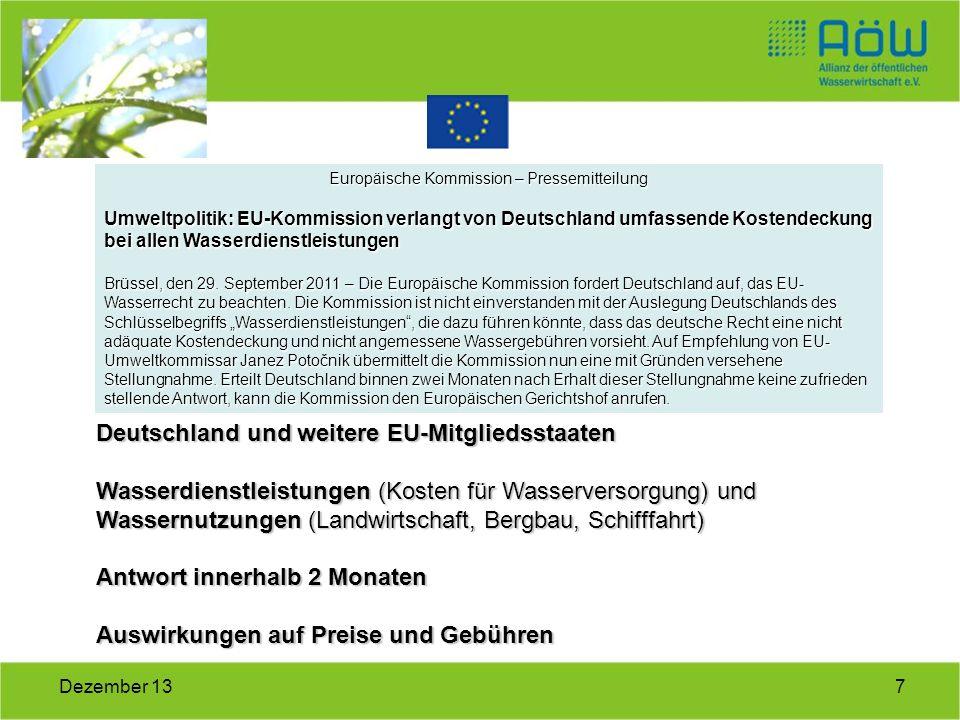 7Dezember 13 Europäische Kommission – Pressemitteilung Umweltpolitik: EU-Kommission verlangt von Deutschland umfassende Kostendeckung bei allen Wasser