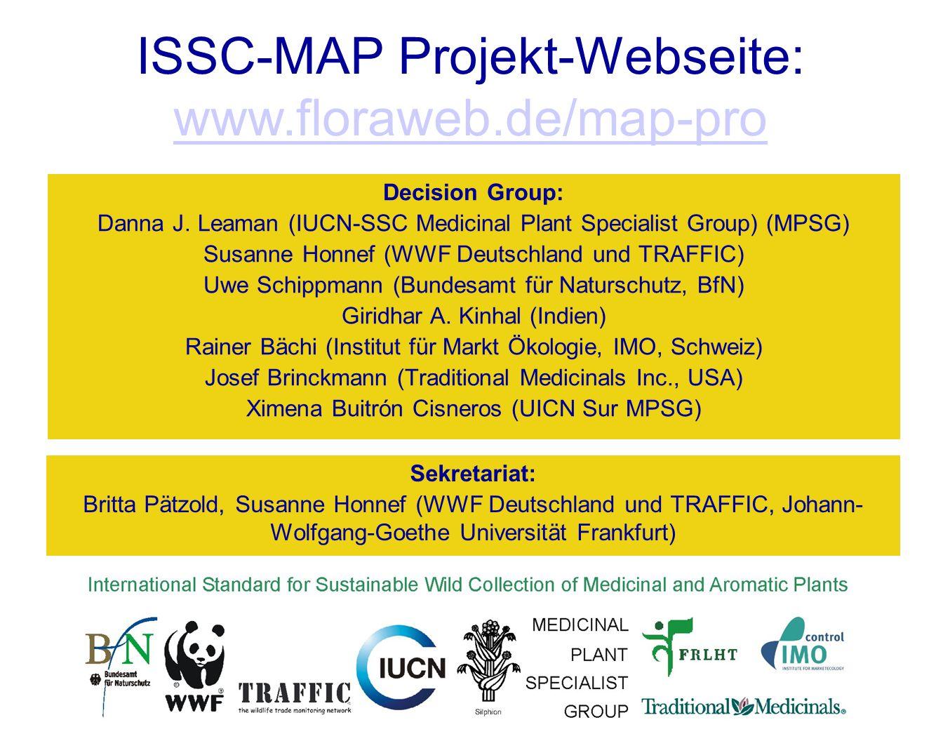 ISSC-MAP Projekt-Webseite: www.floraweb.de/map-pro www.floraweb.de/map-pro Decision Group: Danna J. Leaman (IUCN-SSC Medicinal Plant Specialist Group)