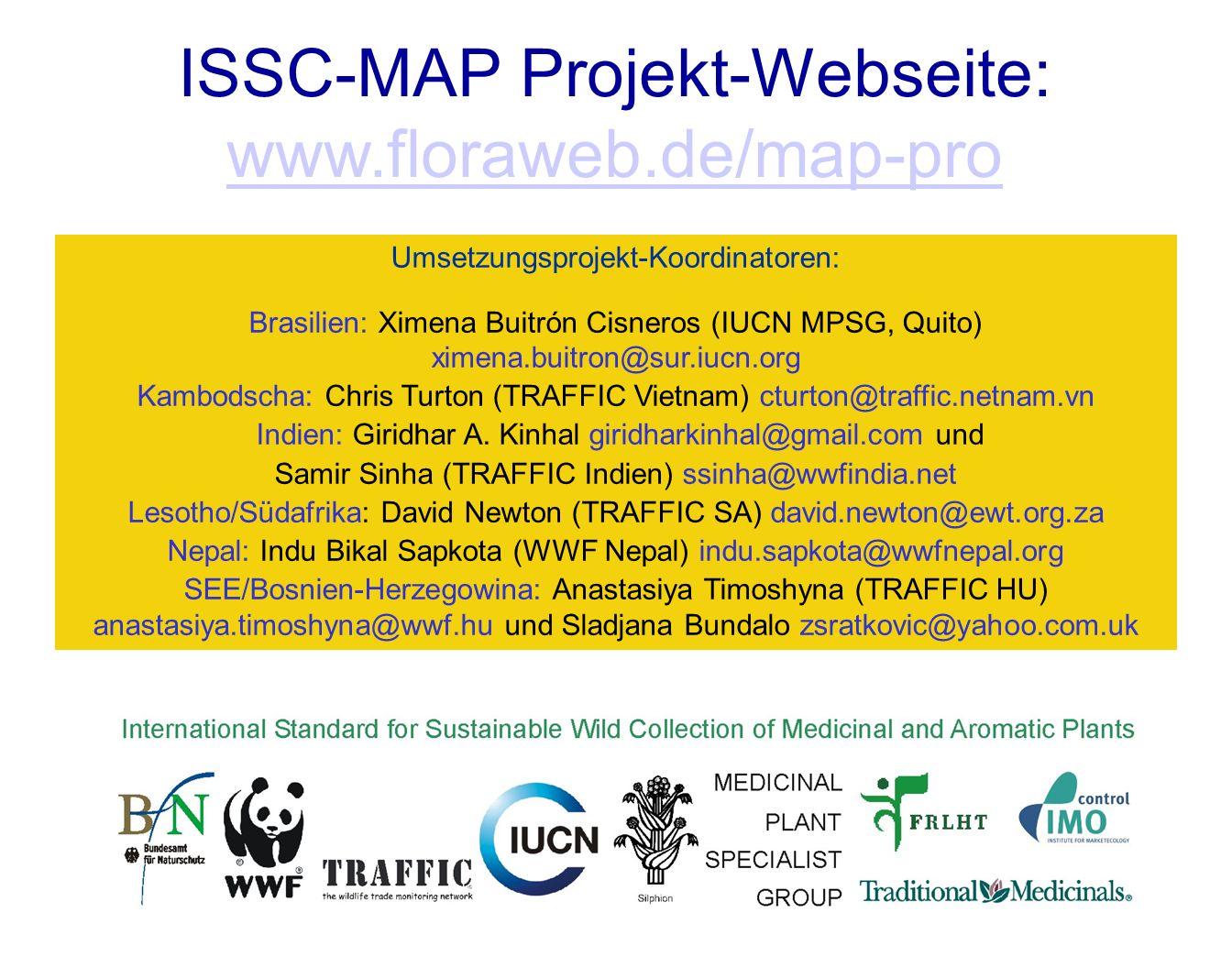 Umsetzungsprojekt-Koordinatoren: Brasilien: Ximena Buitrón Cisneros (IUCN MPSG, Quito) ximena.buitron@sur.iucn.org Kambodscha: Chris Turton (TRAFFIC V
