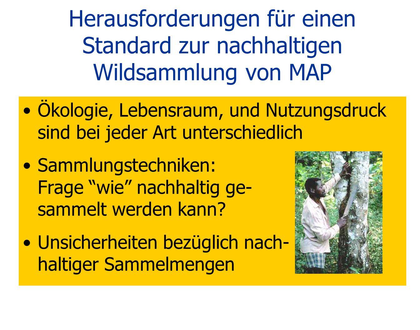 Herausforderungen für einen Standard zur nachhaltigen Wildsammlung von MAP Ökologie, Lebensraum, und Nutzungsdruck sind bei jeder Art unterschiedlich