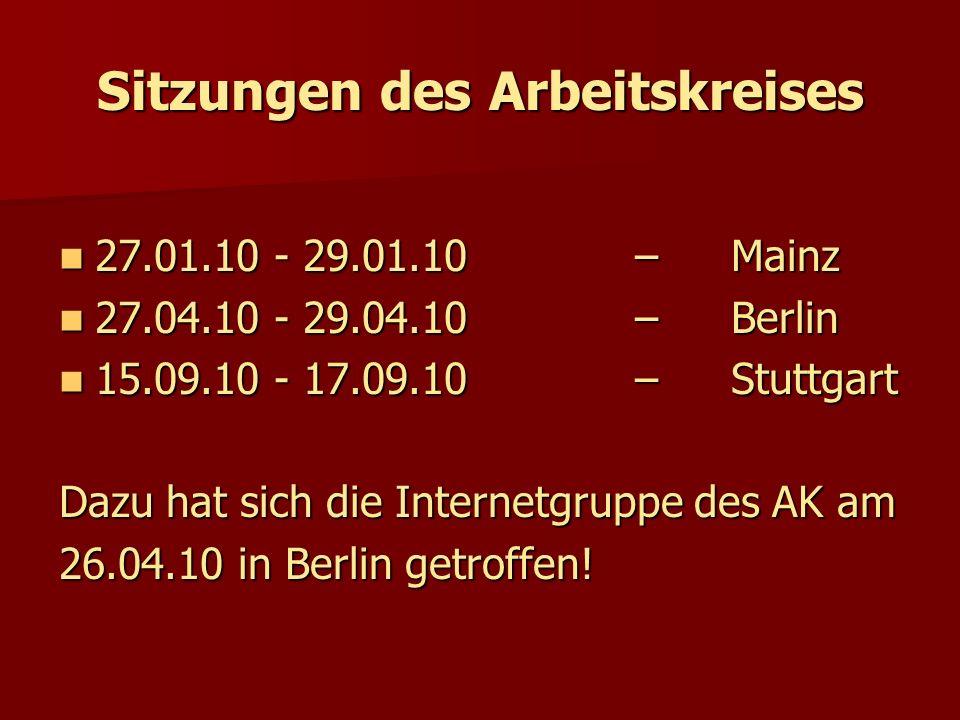 Sitzungen des Arbeitskreises 27.01.10 - 29.01.10 – Mainz 27.01.10 - 29.01.10 – Mainz 27.04.10 - 29.04.10 – Berlin 27.04.10 - 29.04.10 – Berlin 15.09.1