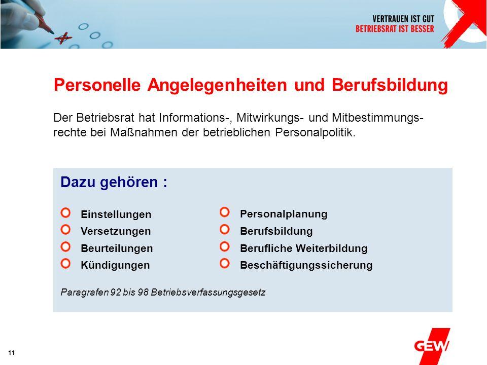 Absender 11 Personelle Angelegenheiten und Berufsbildung Der Betriebsrat hat Informations-, Mitwirkungs- und Mitbestimmungs- rechte bei Maßnahmen der