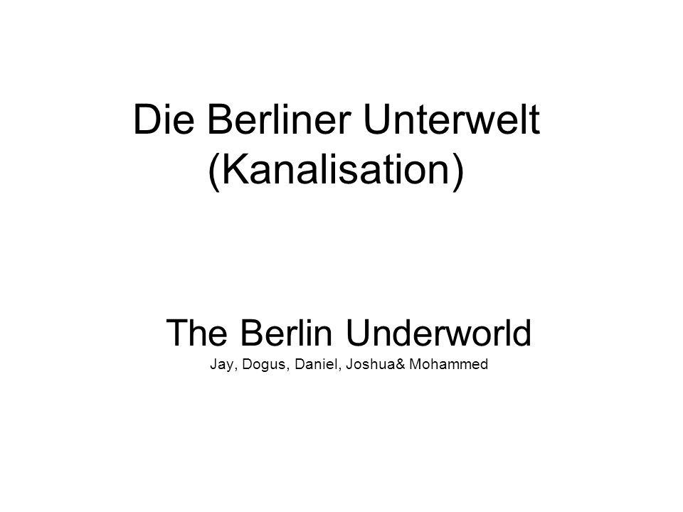 Die Berliner Unterwelt (Kanalisation) The Berlin Underworld Jay, Dogus, Daniel, Joshua& Mohammed