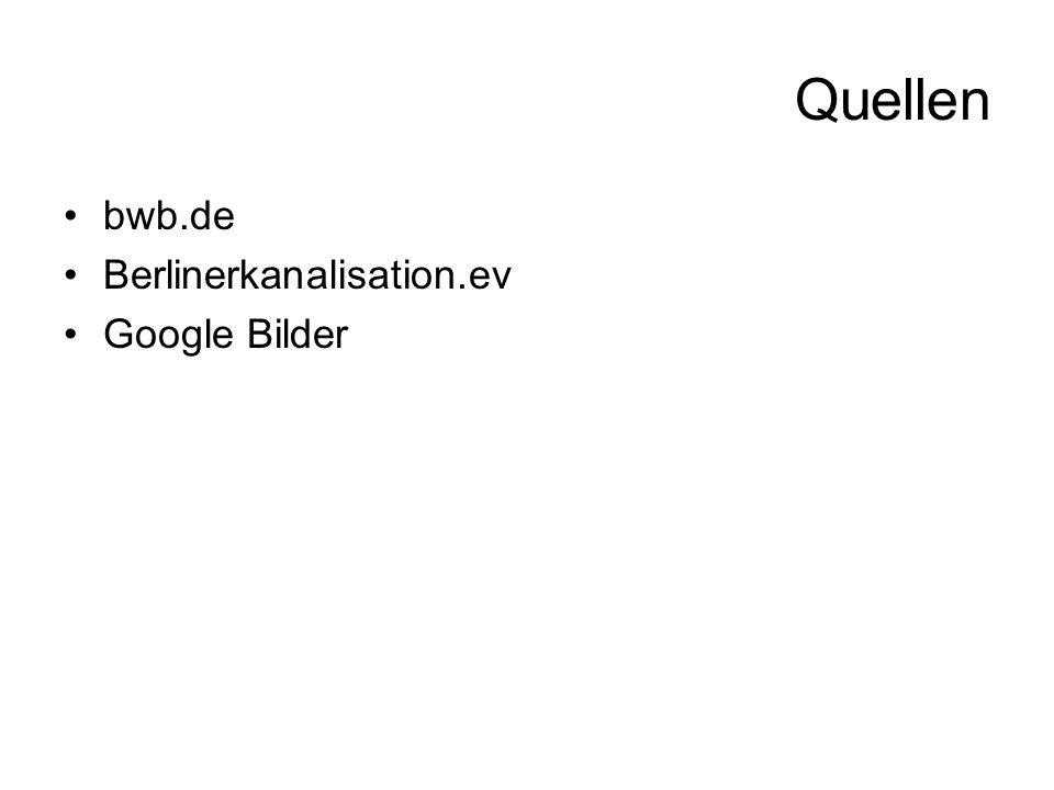 Quellen bwb.de Berlinerkanalisation.ev Google Bilder
