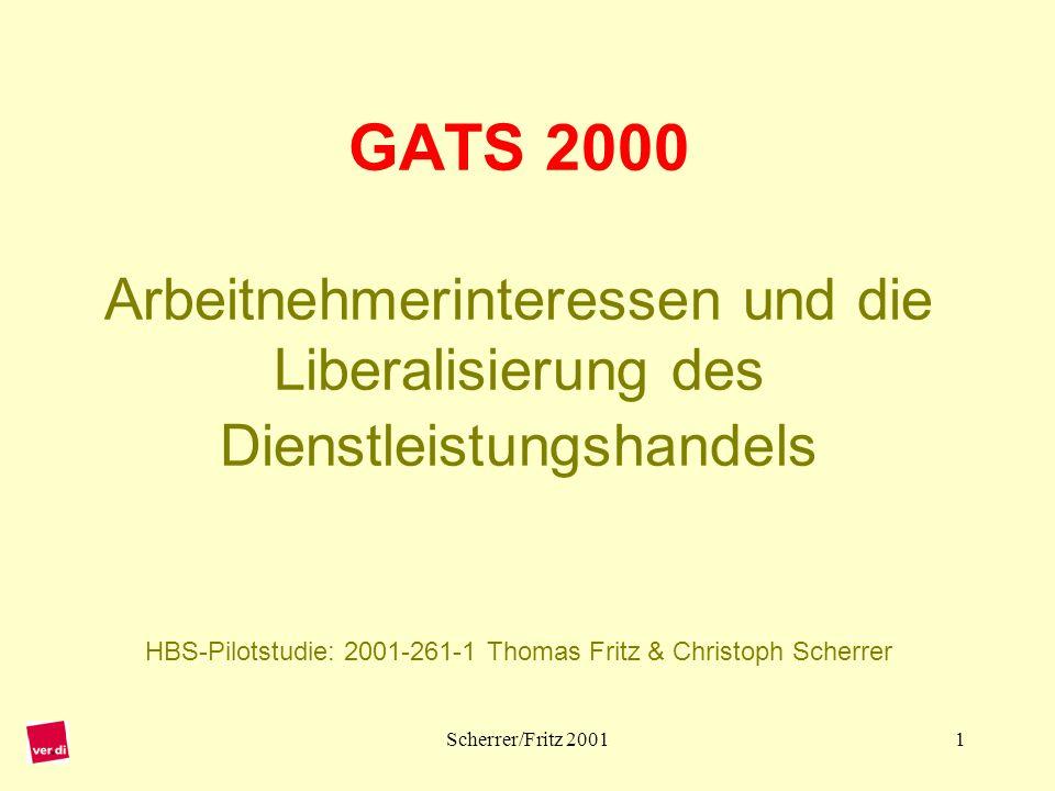 Scherrer/Fritz 200112 Die Industrieländer (EU und USA) wollen: Eine umfassende Liberalisierung der Dienstleistungen (DL), auch die Aufnahme des Bildungs- und Gesundheitswesens.
