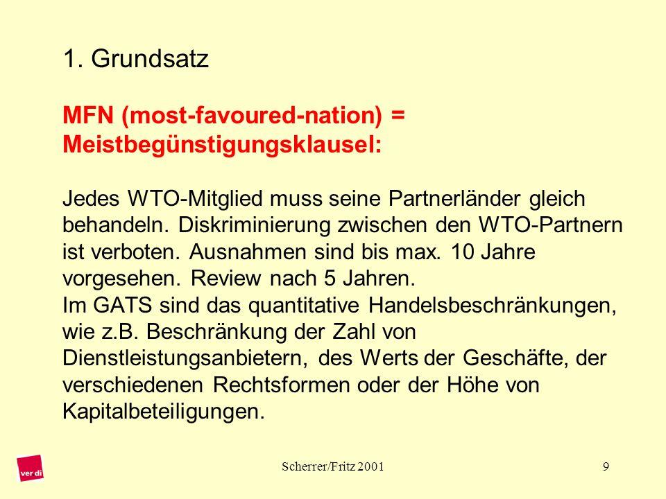 Scherrer/Fritz 200120 Ausdifferenzierung der zusätzlichen Liberalisierung: Nach Vereinbarungen, -die allein die Zahl der Länder erhöhen; -die zu weiterer Liberalisierung verpflichten, wobei die folgenden besonders relevant erscheinen: a) Mode 3 (kommerzielle Präsenz) und Inländerbehandlung (öffentliche Daseinsfürsorge) b) Mode 4 (Präsenz natürlicher Personen)