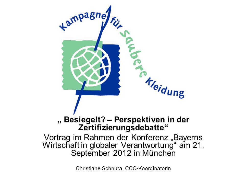 Besiegelt? – Perspektiven in der Zertifizierungsdebatte Vortrag im Rahmen der Konferenz Bayerns Wirtschaft in globaler Verantwortung am 21. September