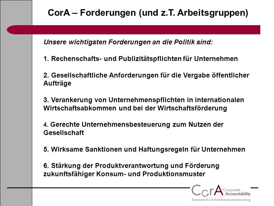 CorA – Forderungen (und z.T. Arbeitsgruppen) Unsere wichtigsten Forderungen an die Politik sind: 1. Rechenschafts- und Publizitätspflichten für Untern