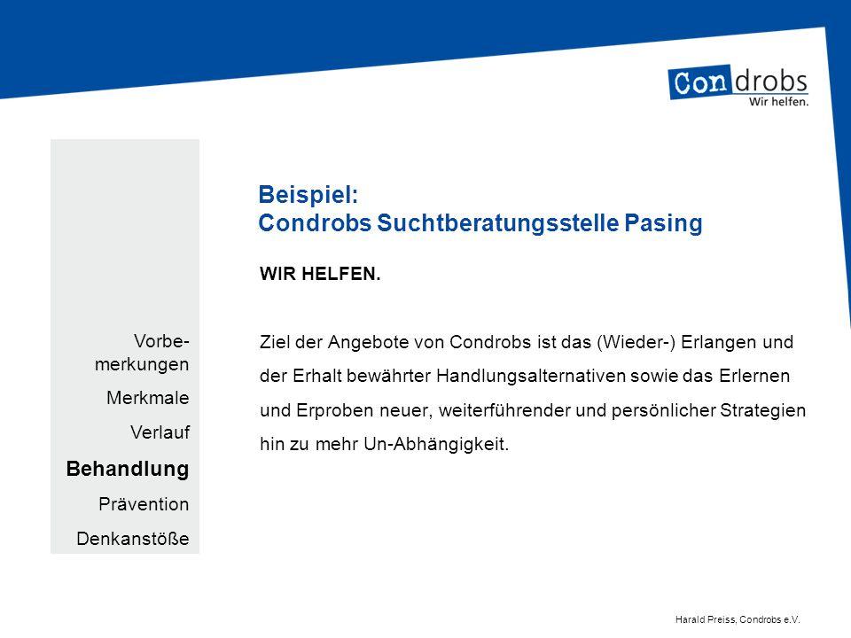 Beispiel: Condrobs Suchtberatungsstelle Pasing WIR HELFEN. Ziel der Angebote von Condrobs ist das (Wieder-) Erlangen und der Erhalt bewährter Handlung
