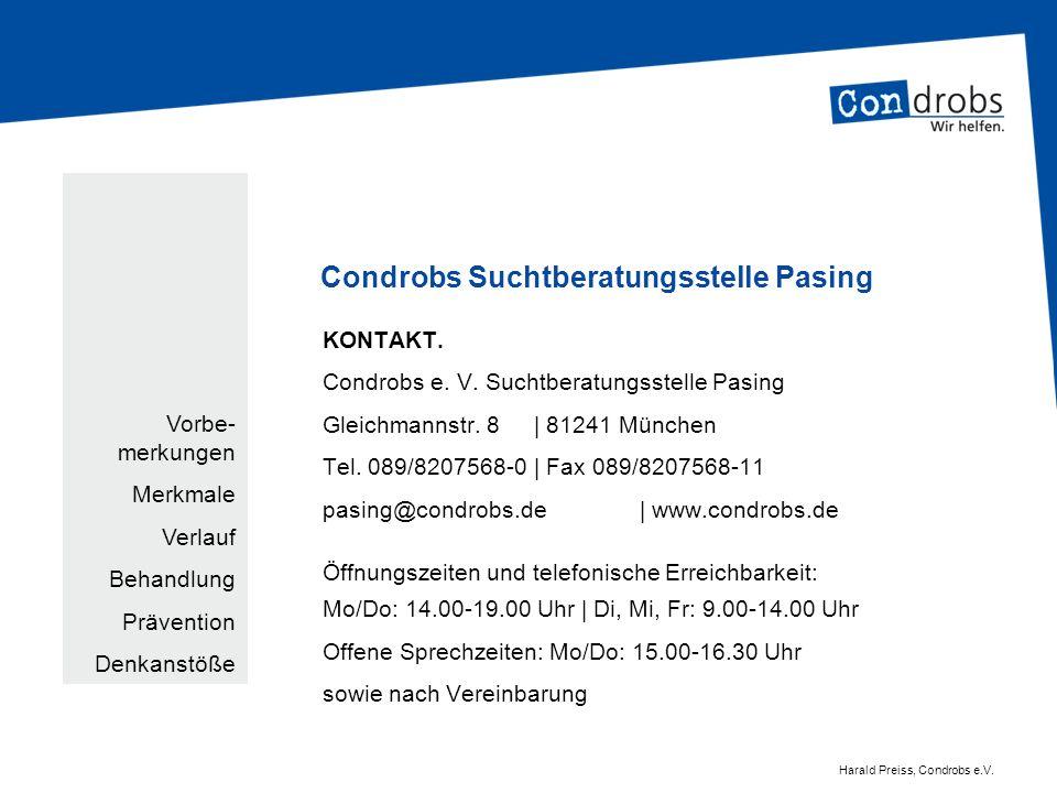 Condrobs Suchtberatungsstelle Pasing KONTAKT. Condrobs e. V. Suchtberatungsstelle Pasing Gleichmannstr. 8   81241 München Tel. 089/8207568-0  Fax 089/