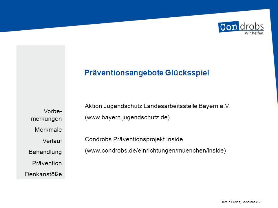 Präventionsangebote Glücksspiel Aktion Jugendschutz Landesarbeitsstelle Bayern e.V. (www.bayern.jugendschutz.de) Condrobs Präventionsprojekt Inside (w