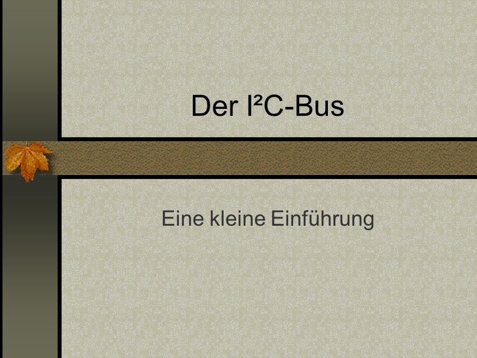 Der I²C-Bus Eine kleine Einführung
