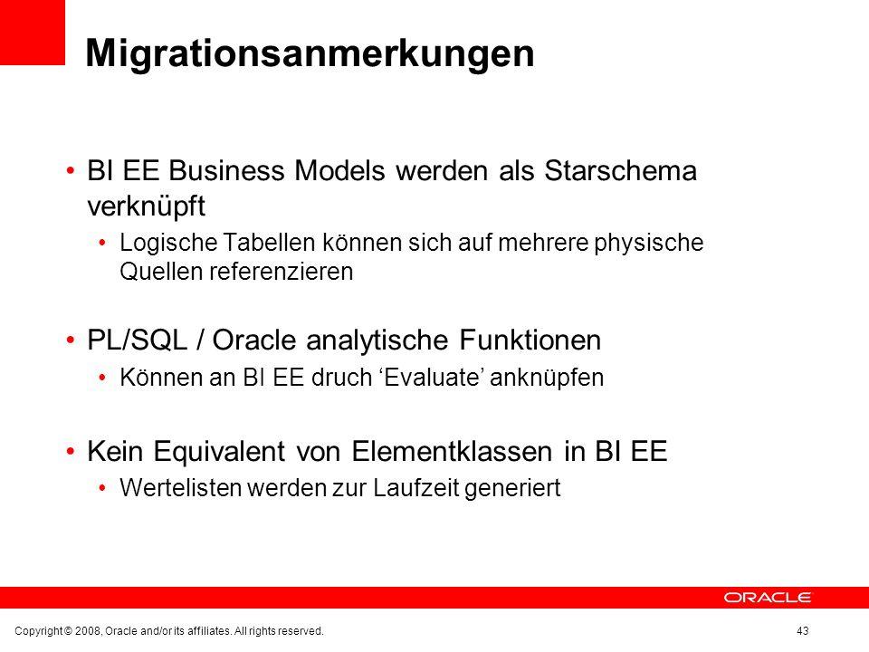 Migrationsanmerkungen BI EE Business Models werden als Starschema verknüpft Logische Tabellen können sich auf mehrere physische Quellen referenzieren