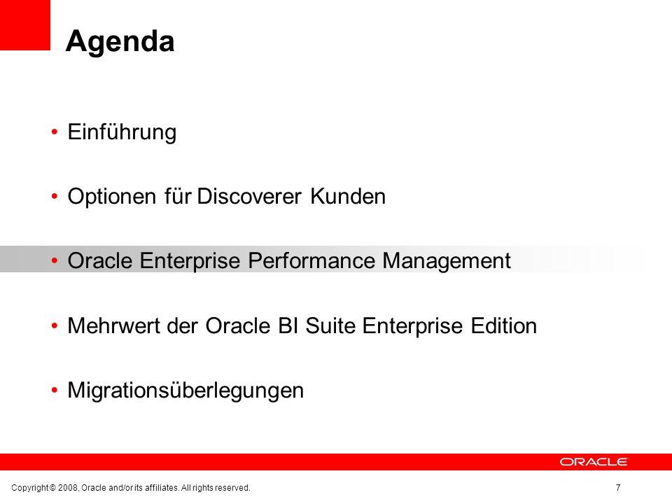 Arbeitsblatt Migration Gleiche Möglichkeit Bedingungen und Filter zu definieren / Berichte zu parametrisieren Copyright © 2008, Oracle and/or its affiliates.