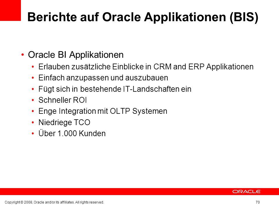 Berichte auf Oracle Applikationen (BIS) Oracle BI Applikationen Erlauben zusätzliche Einblicke in CRM and ERP Applikationen Einfach anzupassen und aus