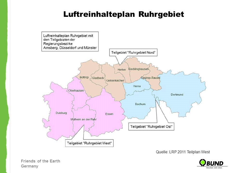 Friends of the Earth Germany Luftreinhalteplan Ruhrgebiet - West Bezugsmöglichkeit des Luftreinhalteplans: http://www.brd.nrw.de/umweltschutz/umweltzone_luftreinhalt ung/pdf/Entwurf_LRP_Ruhr_West_Stand_20110616.pdf5 BUND Kreisgruppe Duisburg hat eine umfangreiche Stellungnahme zur speziellen Situation in Duisburg eingereicht Quelle: LRP 2011 Teilplan West Offenlage: 27.06.