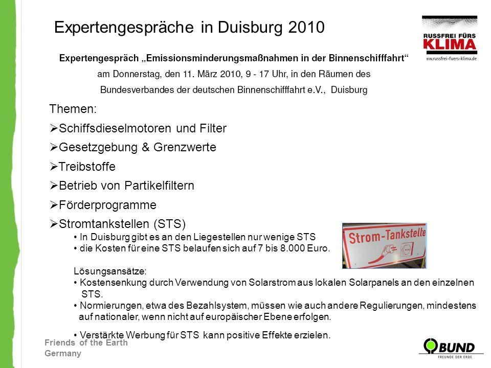Friends of the Earth Germany Expertengespräche in Duisburg 2010 Themen: Schiffsdieselmotoren und Filter Gesetzgebung & Grenzwerte Treibstoffe Betrieb