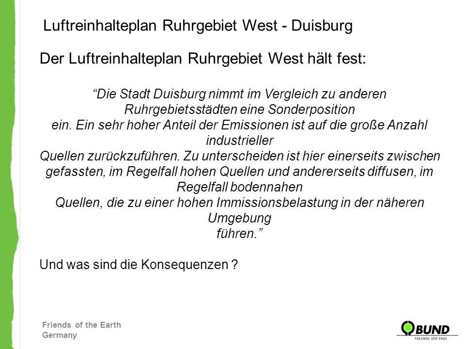 Friends of the Earth Germany Luftreinhalteplan Ruhrgebiet West - Duisburg Der Luftreinhalteplan Ruhrgebiet West hält fest: Die Stadt Duisburg nimmt im