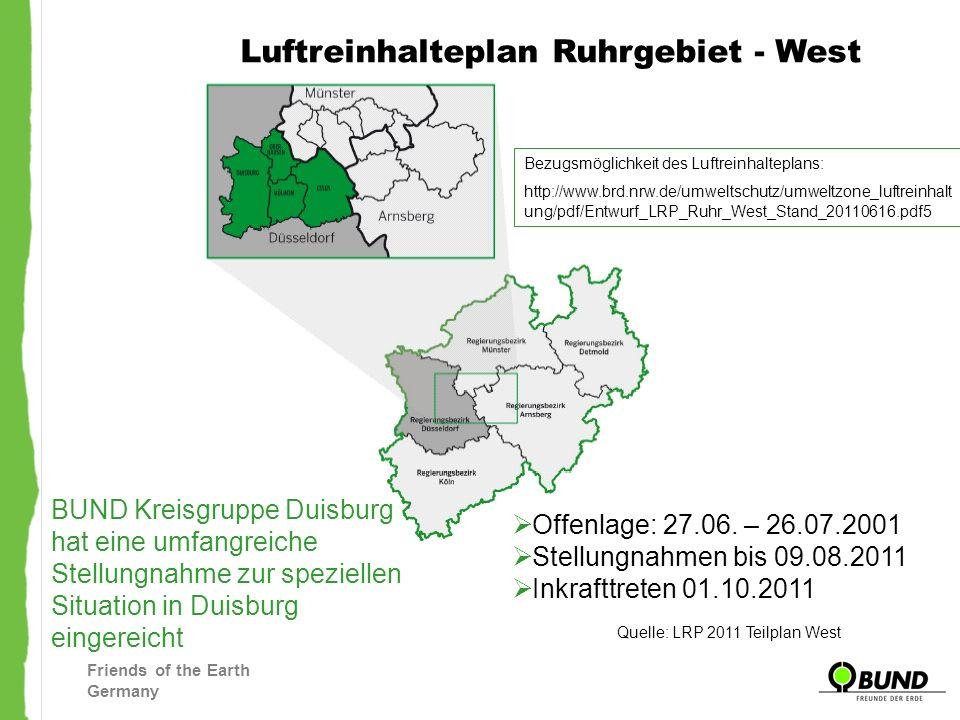 Friends of the Earth Germany Luftreinhalteplan Ruhrgebiet - West Bezugsmöglichkeit des Luftreinhalteplans: http://www.brd.nrw.de/umweltschutz/umweltzo