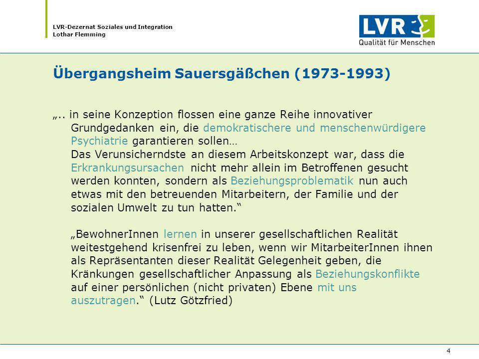 LVR-Dezernat Soziales und Integration Lothar Flemming 4 Übergangsheim Sauersgäßchen (1973-1993).. in seine Konzeption flossen eine ganze Reihe innovat