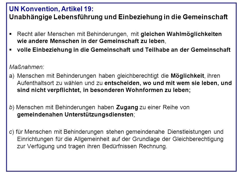 UN Konvention, Artikel 19: Unabhängige Lebensführung und Einbeziehung in die Gemeinschaft Recht aller Menschen mit Behinderungen, mit gleichen Wahlmög