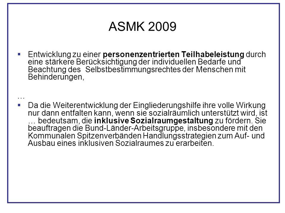 ASMK 2009 Entwicklung zu einer personenzentrierten Teilhabeleistung durch eine stärkere Berücksichtigung der individuellen Bedarfe und Beachtung des S