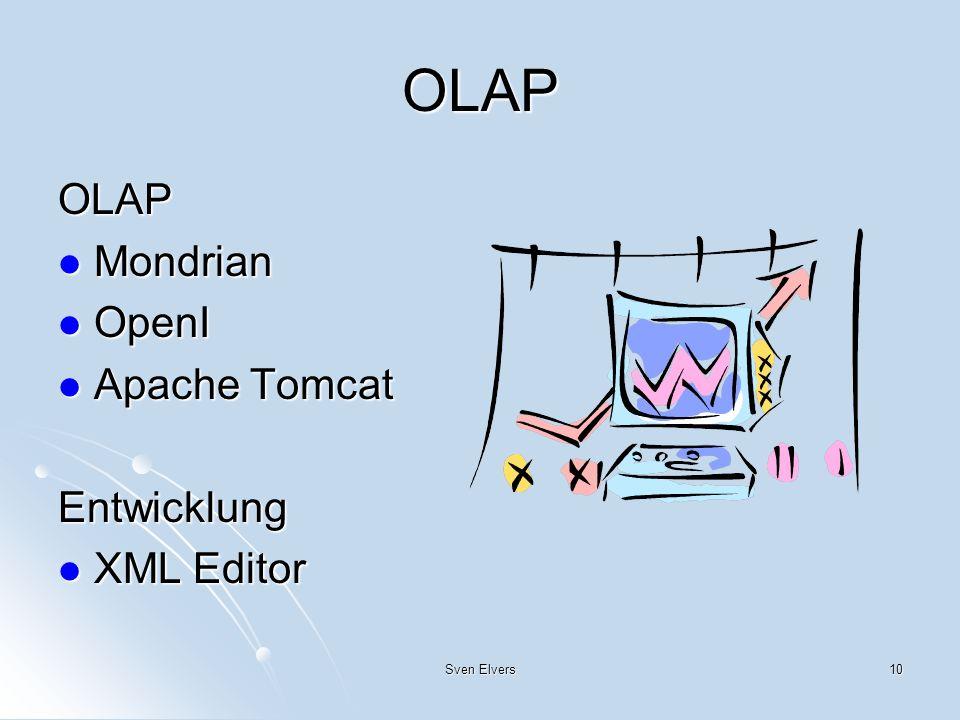 10 OLAP OLAP Mondrian Mondrian OpenI OpenI Apache Tomcat Apache TomcatEntwicklung XML Editor XML Editor