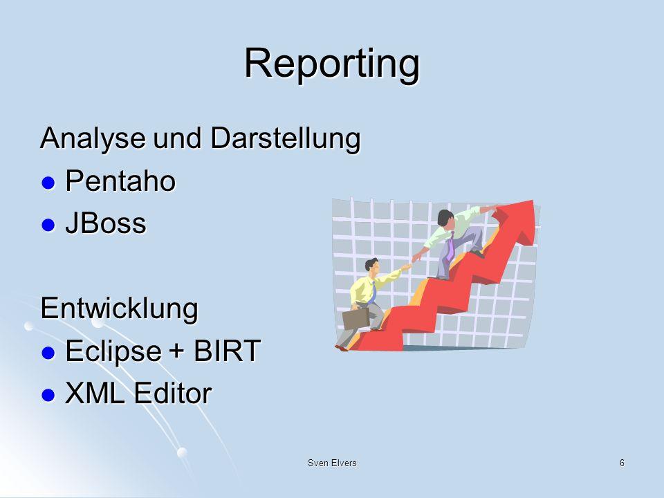 6 Reporting Analyse und Darstellung Pentaho Pentaho JBoss JBossEntwicklung Eclipse + BIRT Eclipse + BIRT XML Editor XML Editor