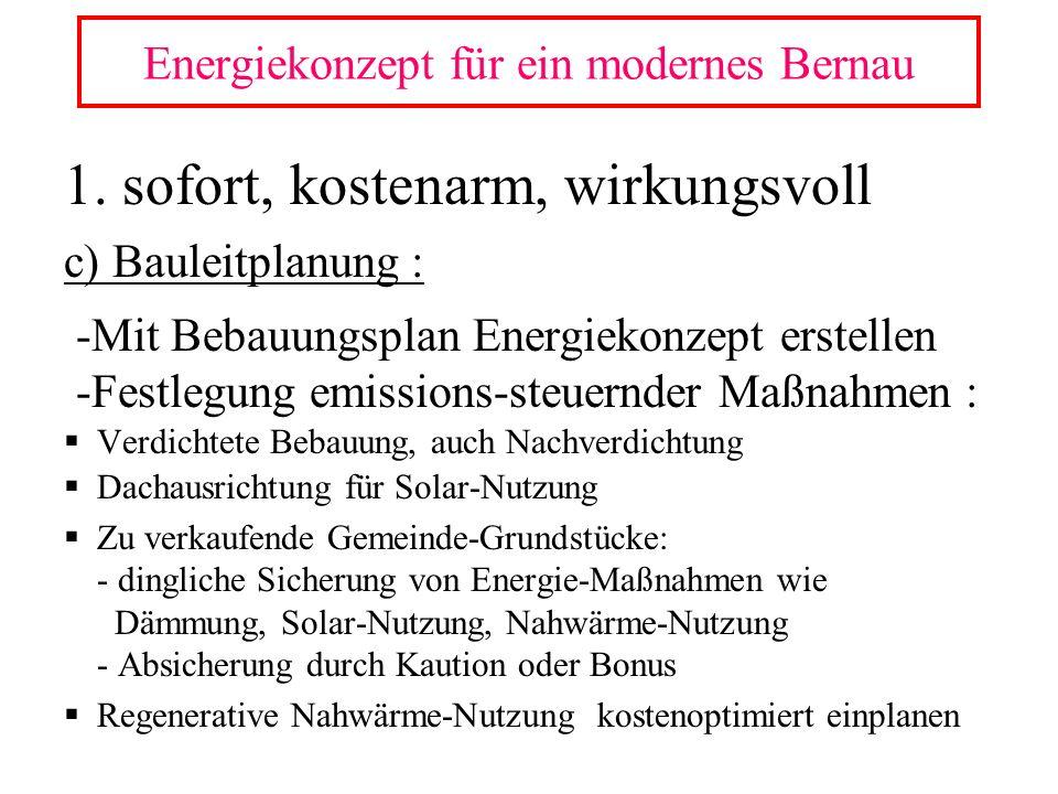 1. sofort, kostenarm, wirkungsvoll c) Bauleitplanung : -Mit Bebauungsplan Energiekonzept erstellen -Festlegung emissions-steuernder Maßnahmen : Verdic