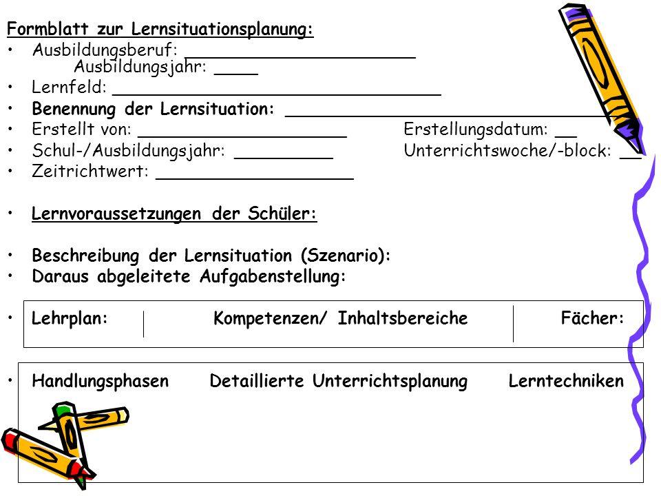 3.2 Unterrichtsplanung èLernsituationen ausarbeiten: èKompetenzschwerpunkte festlegen, èFachsystematiken definieren, èUnterrichtsformen festlegen, èAr