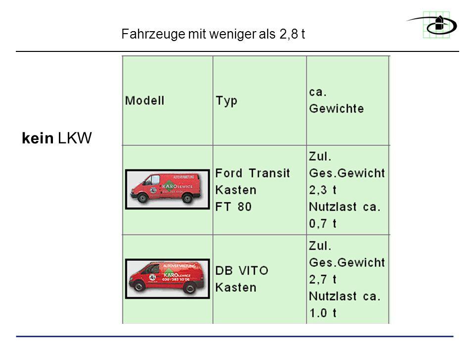 Fahrzeuge mit weniger als 2,8 t kein LKW