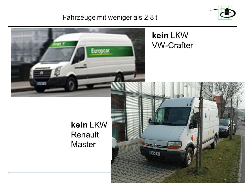Fahrzeuge mit weniger als 2,8 t kein LKW VW-Crafter kein LKW Renault Master