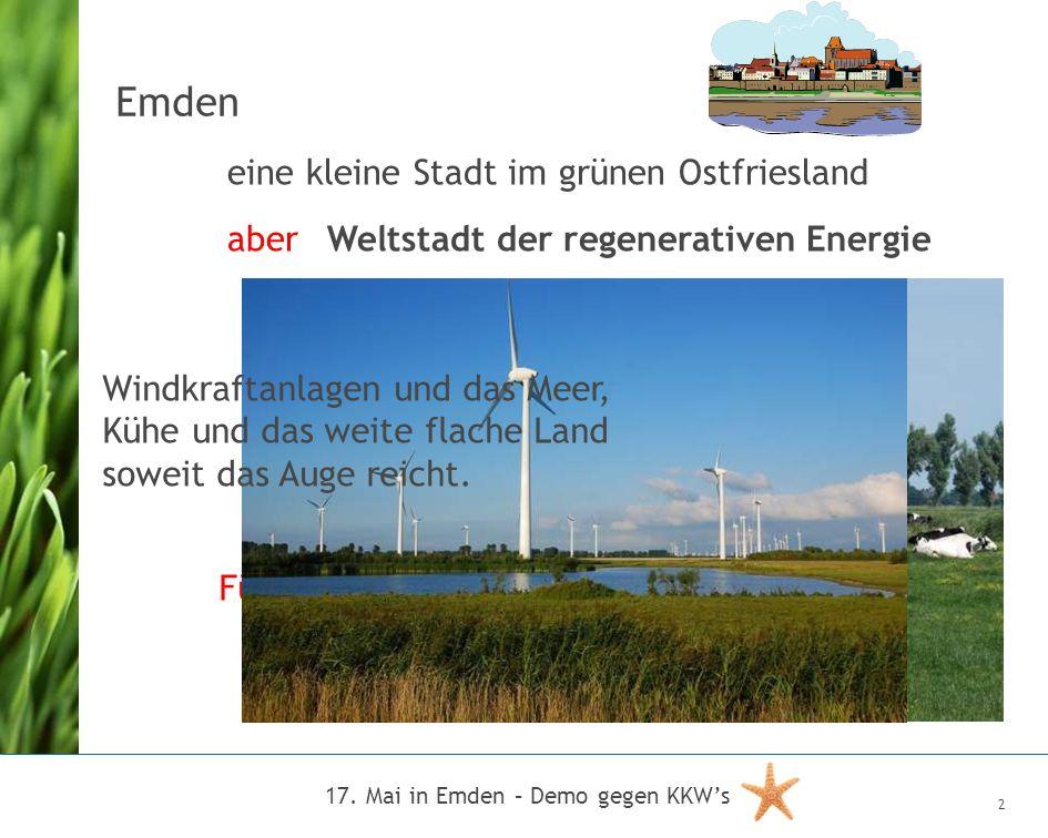 Emden 17. Mai in Emden – Demo gegen KKWs 2 Für immer? aber eine kleine Stadt im grünen Ostfriesland Weltstadt der regenerativen Energie Foto: Karin Sp