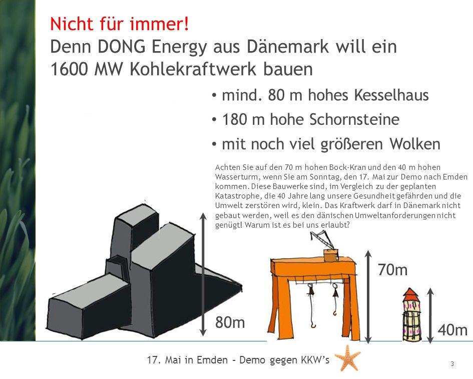 17. Mai in Emden – Demo gegen KKWs 3 Achten Sie auf den 70 m hohen Bock-Kran und den 40 m hohen Wasserturm, wenn Sie am Sonntag, den 17. Mai zur Demo
