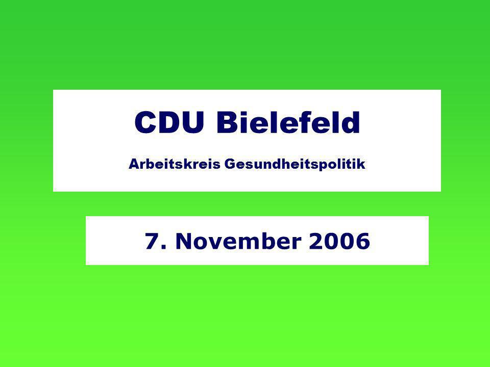 7. November 2006 CDU Bielefeld Arbeitskreis Gesundheitspolitik