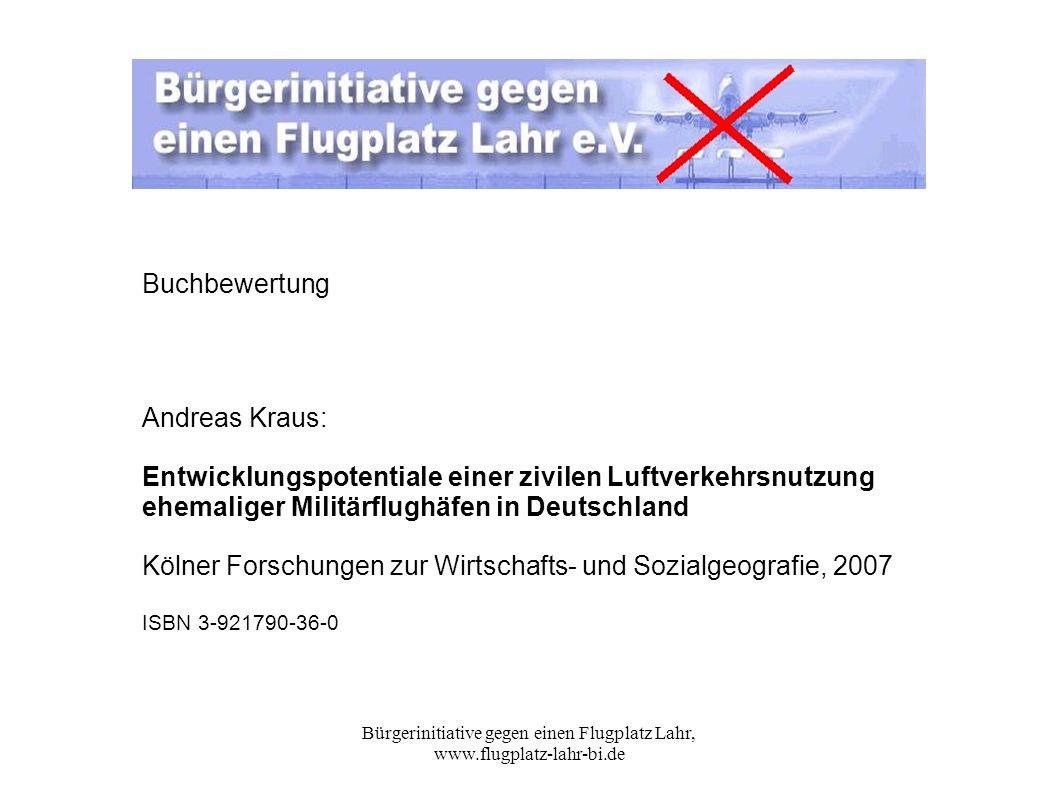 Bürgerinitiative gegen einen Flugplatz Lahr, www.flugplatz-lahr-bi.de Buchbewertung Andreas Kraus: Entwicklungspotentiale einer zivilen Luftverkehrsnu
