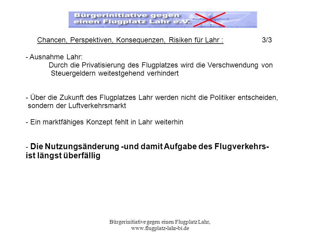 Bürgerinitiative gegen einen Flugplatz Lahr, www.flugplatz-lahr-bi.de - Ausnahme Lahr: Durch die Privatisierung des Flugplatzes wird die Verschwendung
